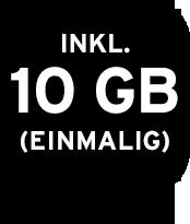 Inklusive 10 GB (einmalig)